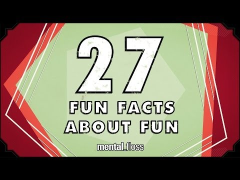 27 Fun Facts About Fun - mental_floss on YouTube (Ep.53)
