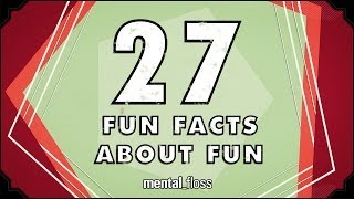 Repeat youtube video 27 Fun Facts About Fun - mental_floss on YouTube (Ep.53)