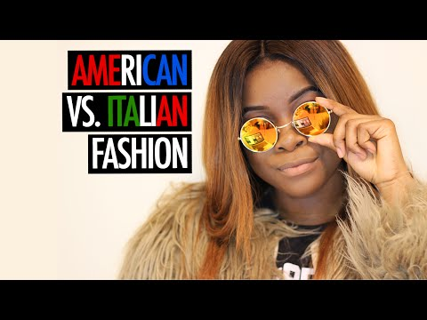 American Fashion vs Italian Fashion | La Moda Americana vs La Moda Italiana