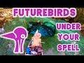 Futurebirds - Under Your Spell