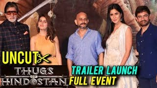 Thugs Of Hindostan Grand Trailer Launch UNCUT | Aamir, Katrina, Amitabh, Fatima | Full EVENT