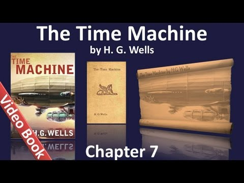 Chapter 07 - The Time Machine by H. G. Wells