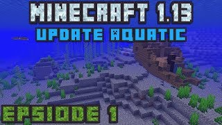 Minecraft 1.13 Update Aquatic! - #1 -Gathering Resources and Finding Buried Treasure!