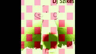 DJ SZIKES-JUST SAY MY NAME!