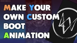 make Your Own Custom Boot Animation  Boot Animation Creator  Android  Root  2017  HD