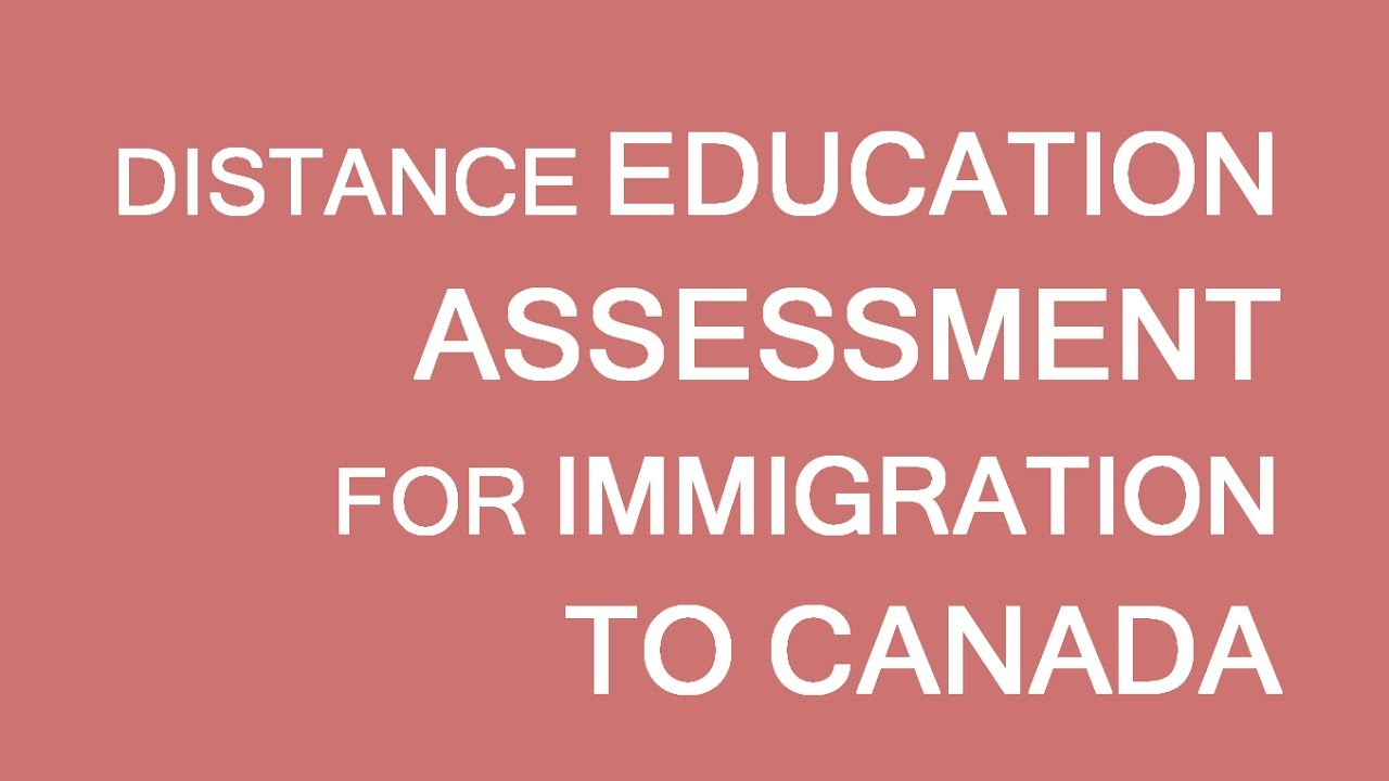 Distance Education and Credentials Assessment for immigration to Canada  LP  Group