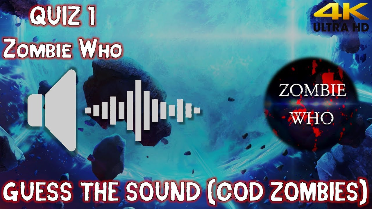 Call Of Duty Zombies Sound Quiz 1 Guess The Sounds Ft Zombie Who 4k Youtube