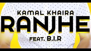 Ranjhe - Kamal Khaira Feat B.I.R || Panj-aab Records || Latest Punjabi Song 2016