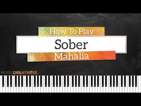 How To Play Sober By Mahalia On Piano - Piano Tutorial