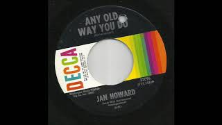Watch Jan Howard Any Old Way You Do video