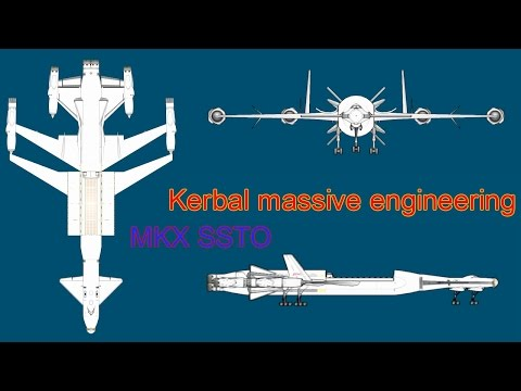KSP 1.1 Kerbal massive engineering - MKX Heavy SSTO Fully stock