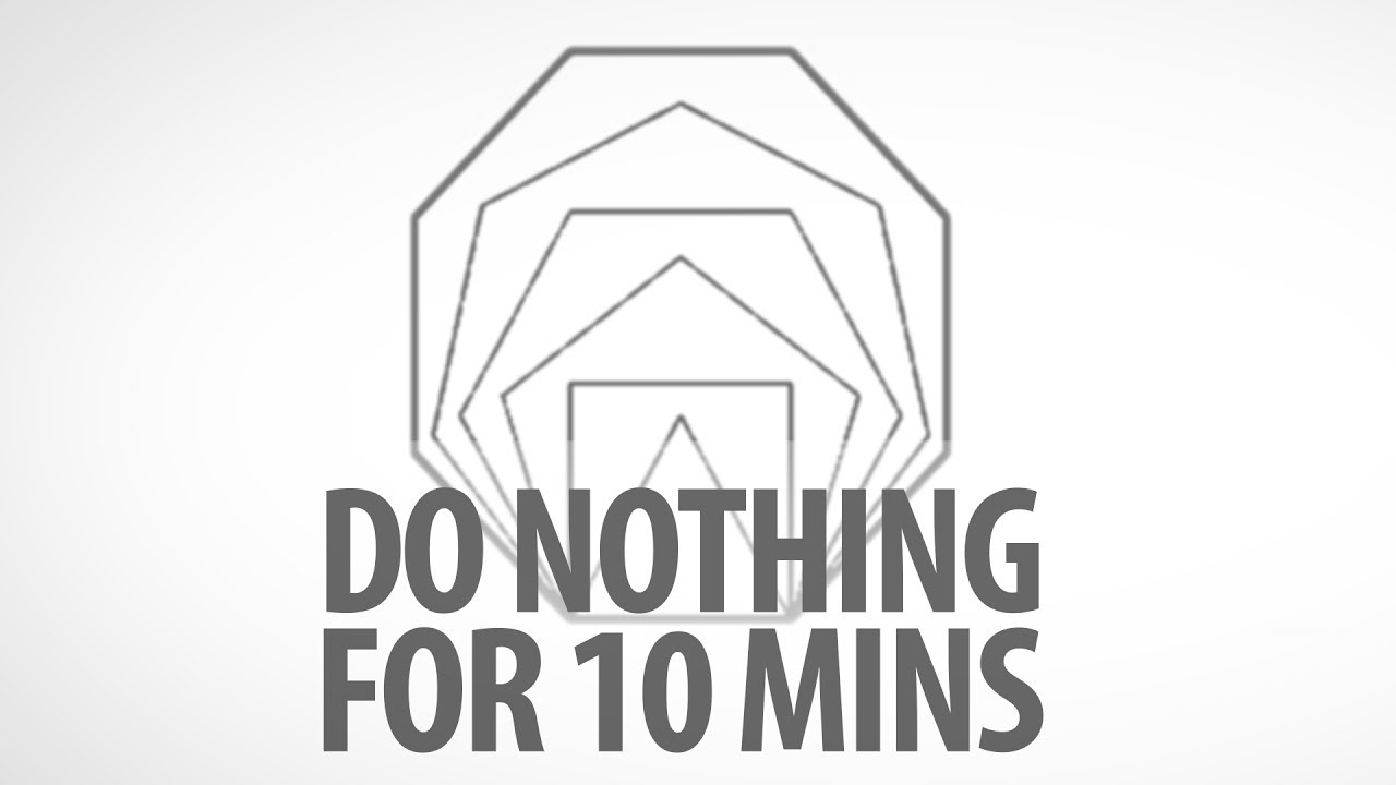 Relax And Breathe Do Nothing For 10 Minutes Youtube