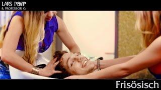 Frisösisch - Lars Popp & Professor G. | Offizielle Partymusik HD