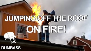 Jumping Off The Roof On Fire!