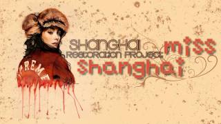 Shanghai Restoration Project - Miss Shanghai