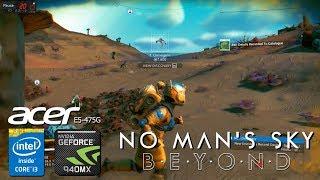 No Man's Sky Beyond v2 Gameplay Geforce 940MX Acer Aspire E5-475G i3-6006u