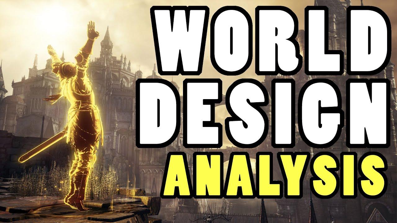 Dark souls 3 world design analysis youtube for Dark souls 3 architecture