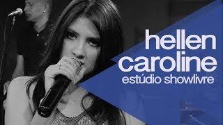 Hellen Caroline no Estúdio Showlivre 2014 - Apresentação na íntegra