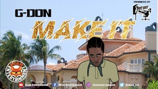 G Don - Make It [Ghetto Story Riddim] April 2019