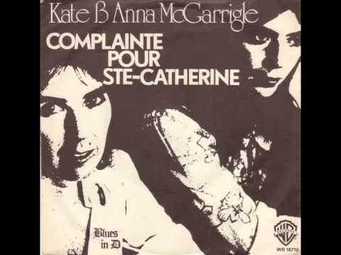 Kate & Anna McGarrigle - Complainte Pour Ste-Catherine