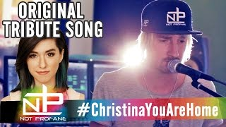 Christina Grimmie | My Original Tribute Song: YOU ARE HOME (Best Funeral Song)
