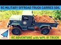 RC Military Truck Carrying Soil And Offroading | WPL B1 Testing | RC With Popeye