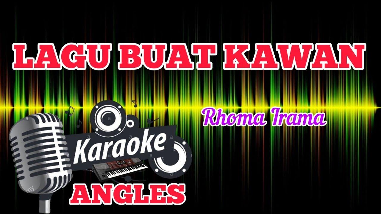 LAGU BUAT KAWAN Karaoke (Rhoma Irama)