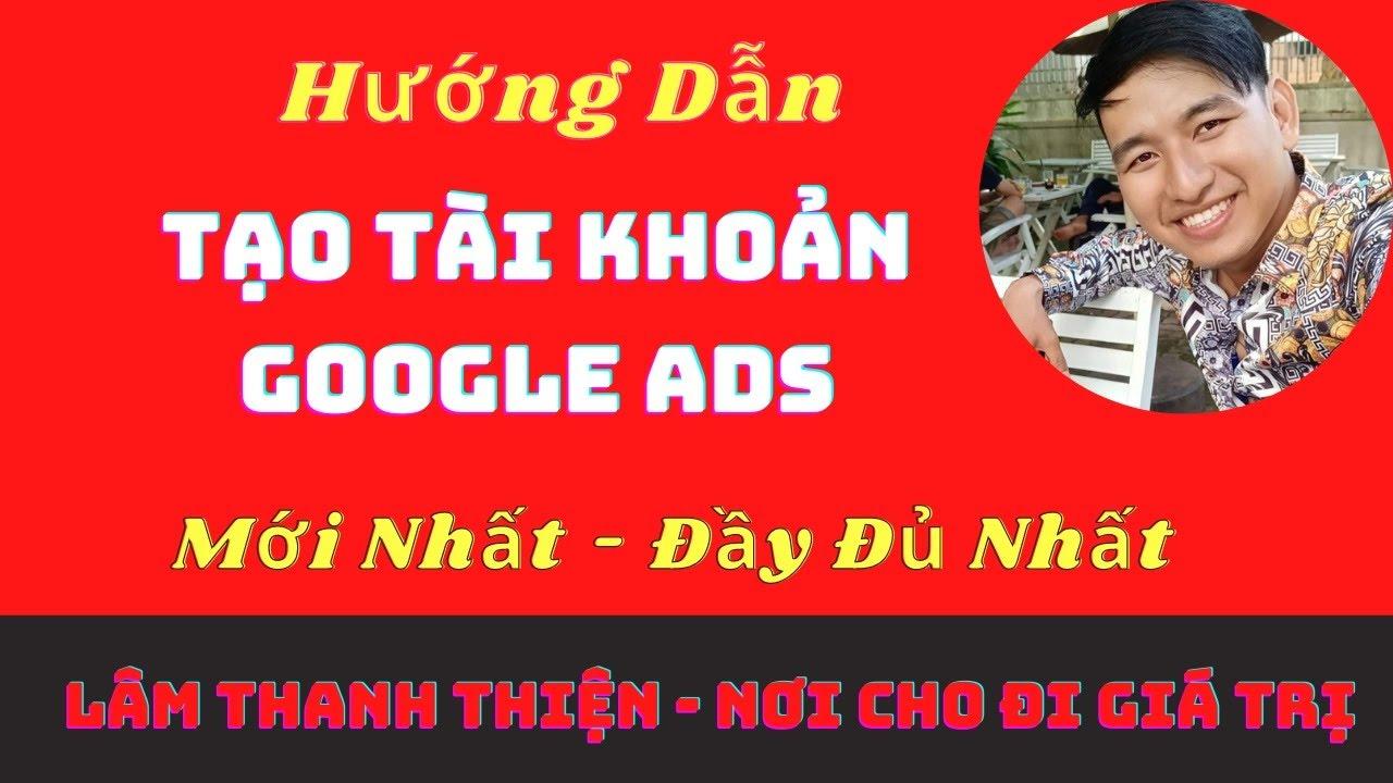 Hướng Dẫn Tạo Tài Khoản Quảng Cáo Google Ads Mới Nhất Đầy Đủ Nhất ☑️