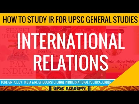 INTERNATIONAL RELATIONS - WHAT TO STUDY FOR UPSC ?