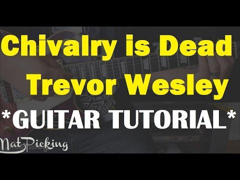 Chivalry is Dead - *GUITAR TUTORIAL*