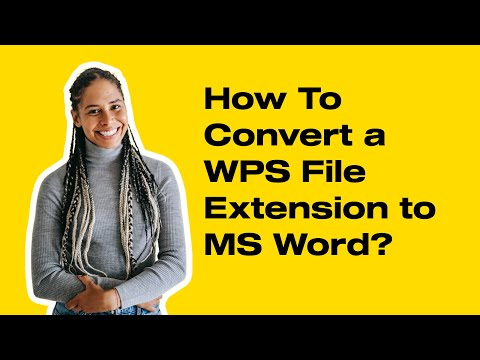 How To Convert a WPS File Extension to MS Word?