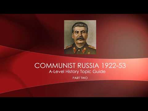 A-Level Communist Russia Revision Part 2 -  1922-53 Stalin