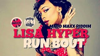 Lisa Hyper - Run Bout Yah [Madd Maxx Riddim] November 2015