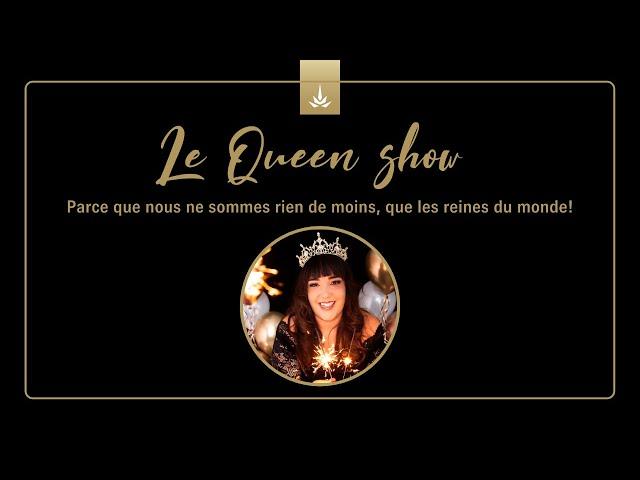 Queen Show - Épisode #12 - Comment j'ai développer ma confiance royale?
