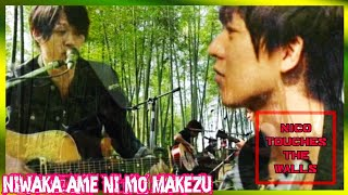 Niwaka ame ni mo Makezu - tradução [acoustic session] Nico touches the Walls