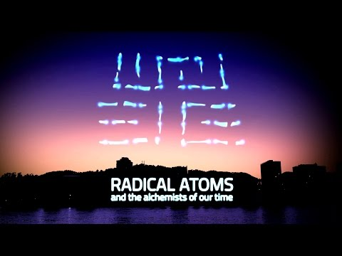 Ars Electronica Festival 2016: RADICAL ATOMS and the alchemists of our time / DE