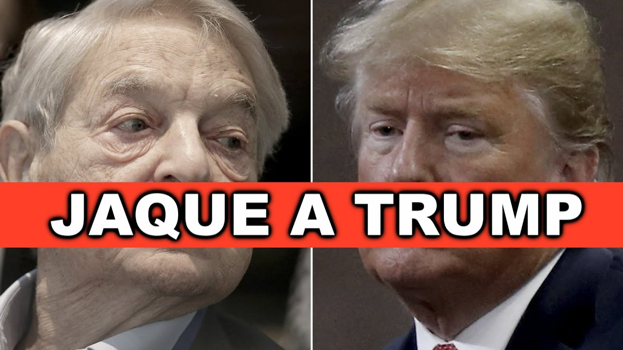 GEORGE SOROS pone en JAQUE a DONALD TRUMP