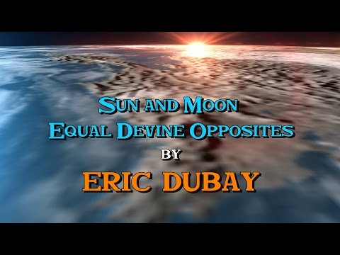 Eric Dubay: The Sun and Moon Equal Divine Balanced Opposites