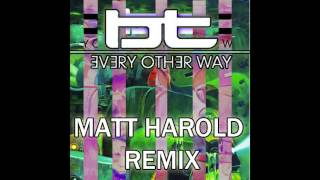 bt feat jes every other way matt harold remix