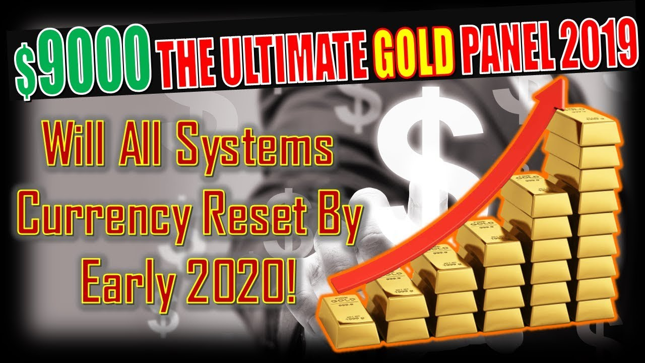 BILL MURPHY: $9,000 The Ultimate Gold Panel 2019! Global Currency Reset By  Early 2020?
