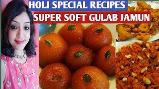 Holi Special recipes (2019) / Indian sweets & Snacks For Holi / Gulab jamun ,gajar ka halwa , gujia