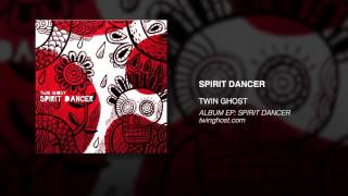 Watch Twin Ghost Spirit Dancer video