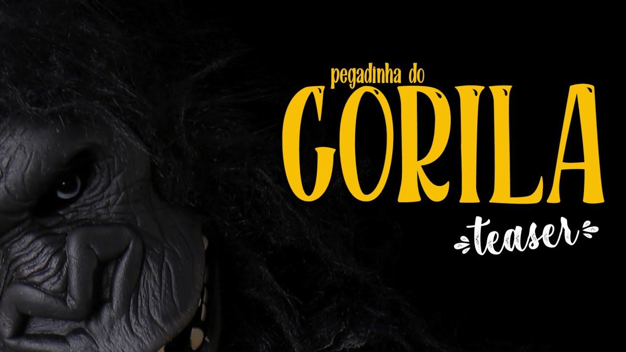 TEASER - PEGADINHA DA GORILA