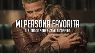 Mi Persona Favorita - Alejandro Sanz & Camila Cabello  En Español