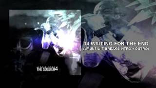 The Soldier 4 - Waiting For The End (Ext Intro/Outro Studio Version) Linkin Park