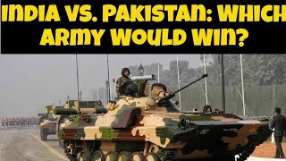 India vs Pakistan : Which Army Would Win ? : Indian Army Vs Pakistan Army Top Facts