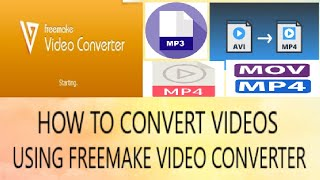 HOW TO CONVERT VIDEO'S USING FREEMAKE VIDEO CONVERTER
