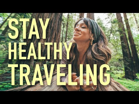 Staying Healthy While Traveling 2