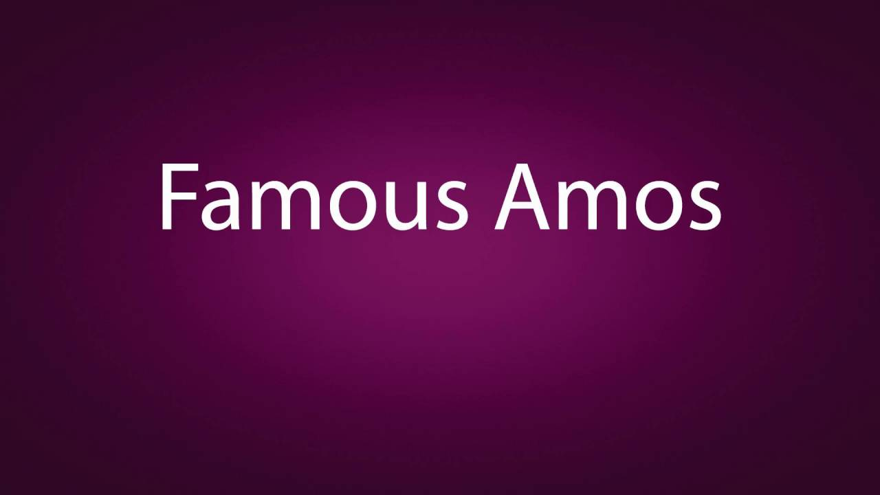 How to pronounce Famous Amos
