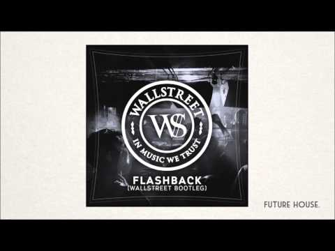 Calvin Harris - Flashback (WallStreet Bootleg)
